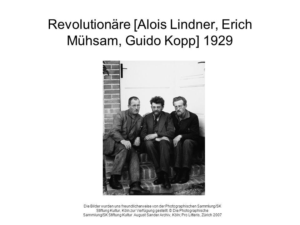 Revolutionäre [Alois Lindner, Erich Mühsam, Guido Kopp] 1929